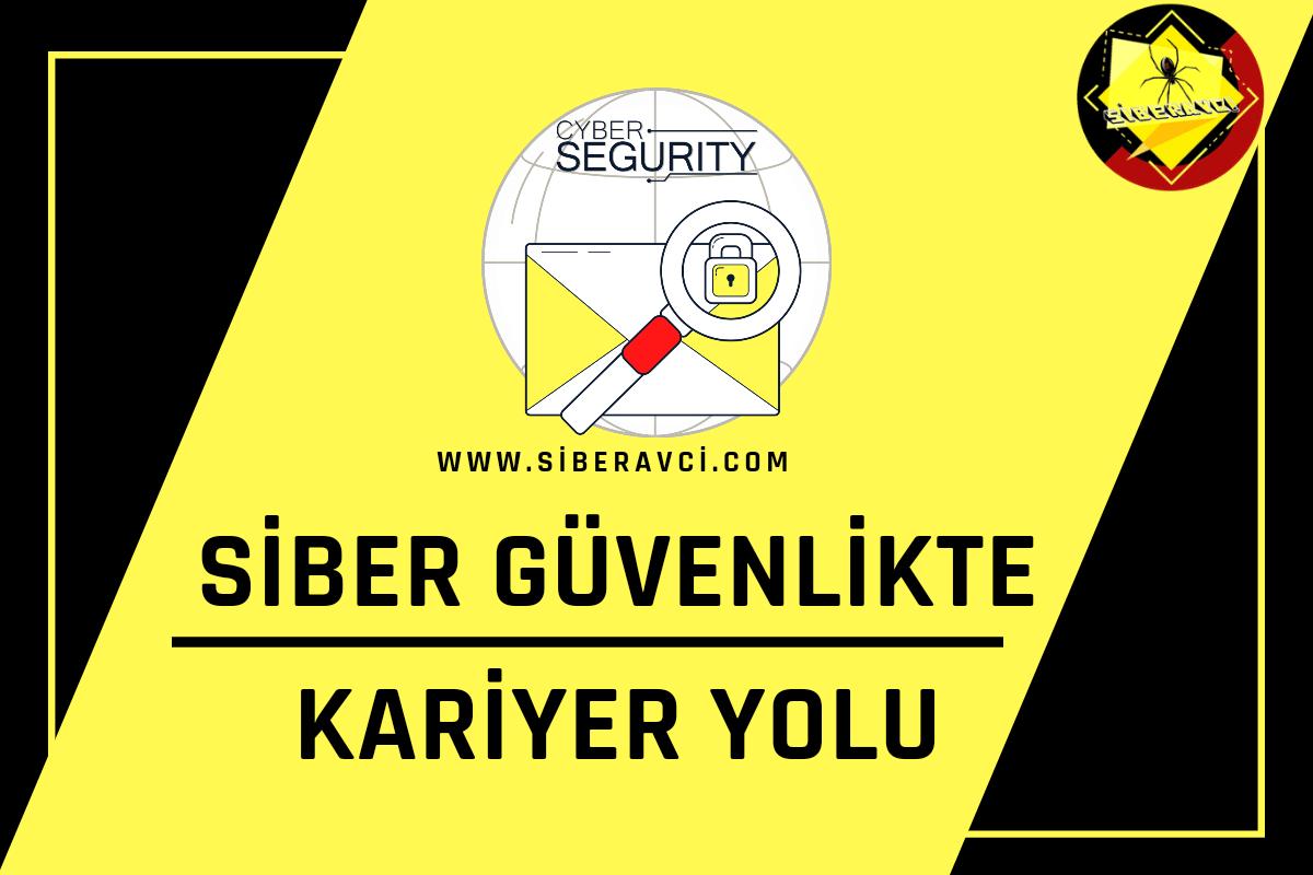 Siber Güvenlik Kariyer Yolu